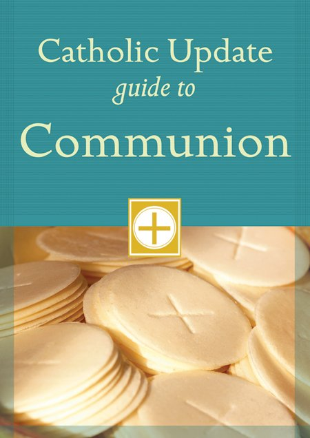 Catholic Update Guide to Communion