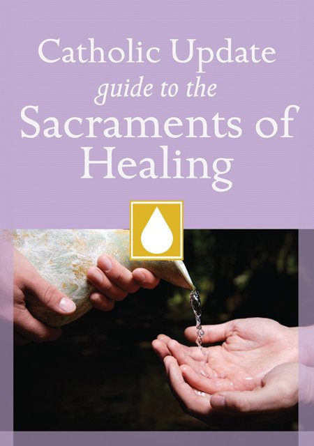 Catholic Update Guide to the Sacrament of Healing