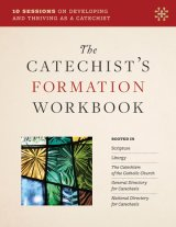Catechist's Formation Workbook: 10 Sessions on Developing and Thriving as a Catechist