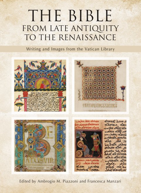 Bible: From Late Antiquity to the Renaissance - Writing and Images from the Vatican Library