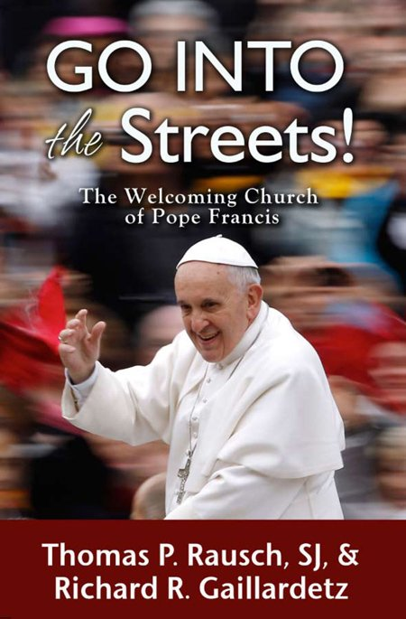 Go Into the Streets! Welcoming Church of Pope Francis