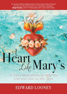 Heart Like Mary's: 31 Daily Meditations to Help You Live and Love as She Does