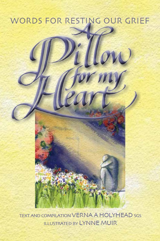 Pillow for My Heart : Words for Resting Our Grief  gift edition