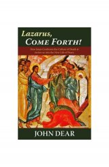 Lazarus, Come Forth! How Jesus Confronts the Culture of Death and Invites Us into the New Life of Peace