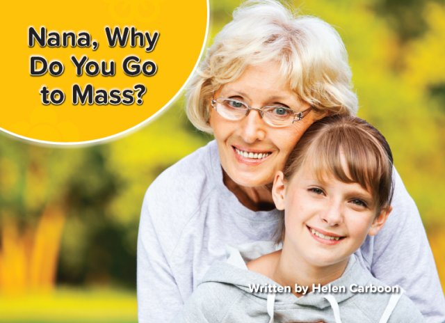Moments of Celebration: Nana, Why Do You Go to Mass?