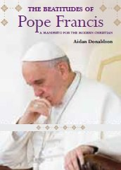 Beatitudes of Pope Francis: A Manifesto for the Modern Christian