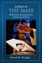 30 Days on the Mass: Reflections and Inspiration on how we Celebrate