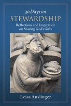 30 Days on Stewardship: Reflections and Inspiration on Sharing God's Gifts