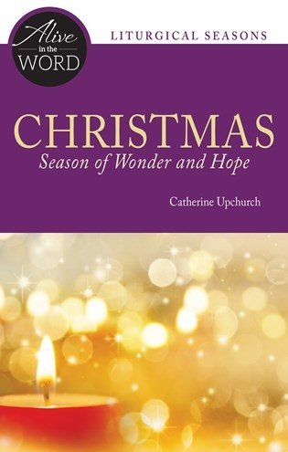 Christmas, Season of Wonder and Hope - Alive in the Word: Liturgical Seasons