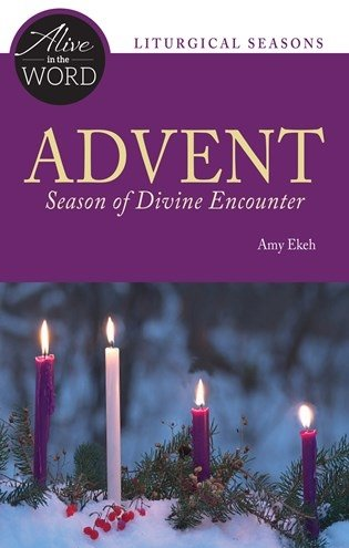 Advent, Season of Divine Encounter - Alive in the Word: Liturgical Seasons