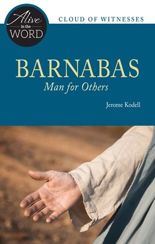 Barnabas, Man for Others - Alive in the Word: Cloud of Witnesses