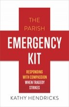 Parish Emergency Kit: Responding with Compassion when Tragedy Strikes
