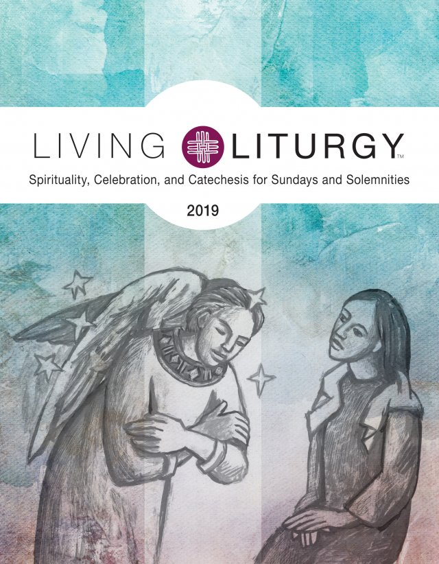 Living Liturgy 2019: Spirituality, Celebration, and Catechesis for Sundays and Solemnities Year C