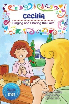 Cecilia: Singing and Sharing the Faith - Saints for Communities, Saints and Me! Series