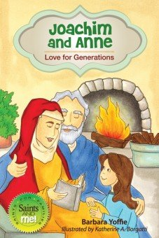 Joachim and Anne: Love for Generations - Saints for Families, Saints and Me! Series