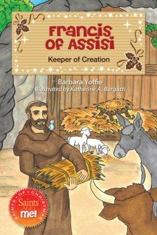 Francis of Assisi: Keeper of Creation - Saints of Christmas, Saints and Me! Series