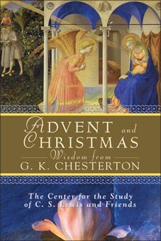 Advent and Christmas Wisdom From G. K. Chesterton
