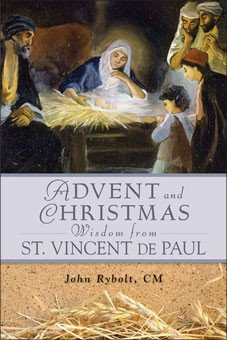 Advent and Christmas Wisdom From St Vincent de Paul