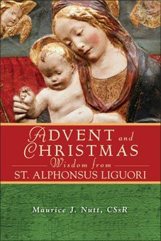 Advent and Christmas Wisdom from St Alphonsus Liguori