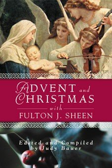 Advent and Christmas with Fulton J Sheen
